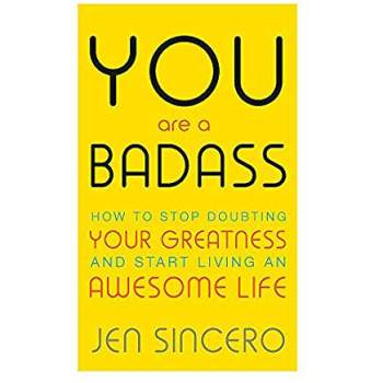 5 great books to help you lead a more positive lifestyle. Front cover image of You are a Badass: How to stop doubting your greatness and start living an awesome life by Jen Sincero