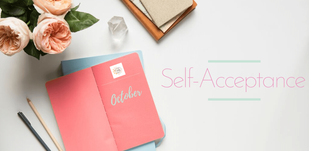 This October we are focusing on self-acceptance