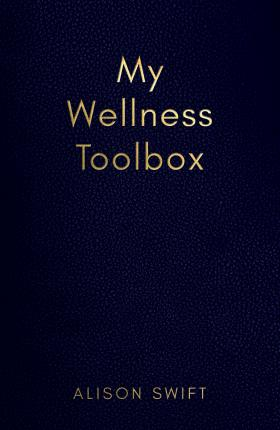 My Wellness Toolbox book by Alison Swift