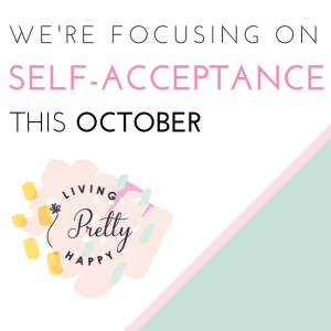 October well-being focus is self-acceptance