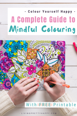 A Complete Guide to Mindful Colouring. What is mindful colouring? What are the benefits? How do you colour mindfully? Includes free printable colouring sheet #mindfulcolouring #colouringforadults #mindfulness #creativity #wellbeing