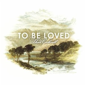 Thad Cockrell - To Be Loved Cover
