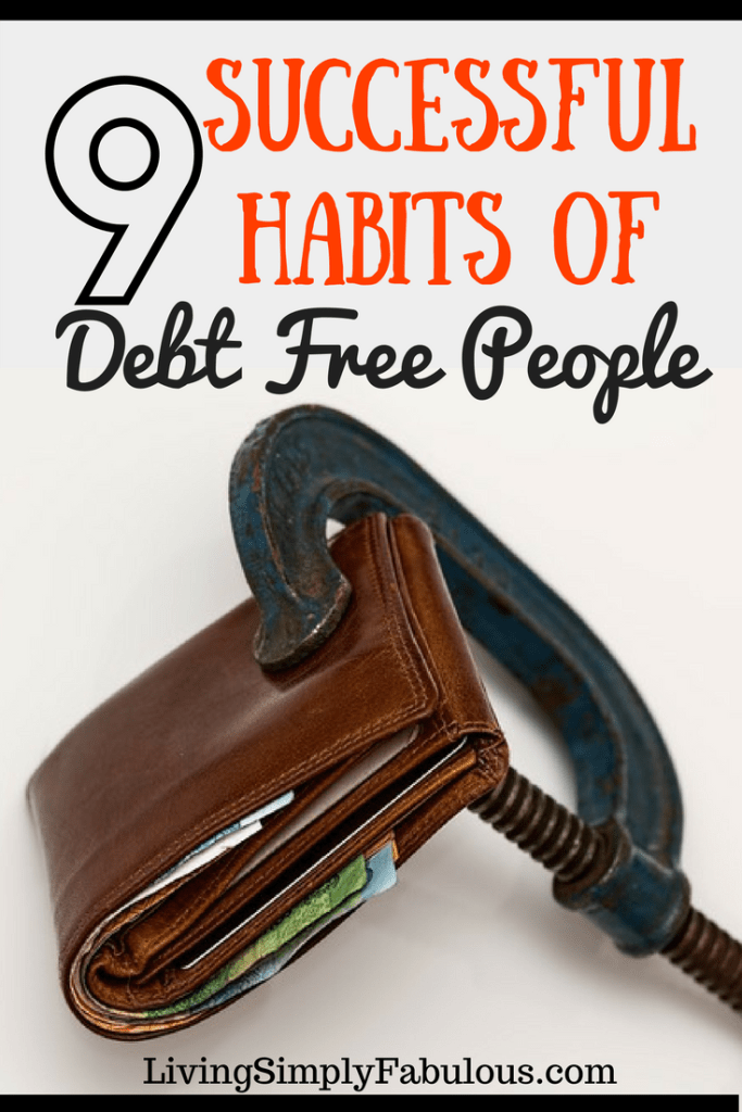 Becoming debt-free is necessary if you're looking to prosper. Here are 9 successful habits of people who are debt-free you may want to follow.