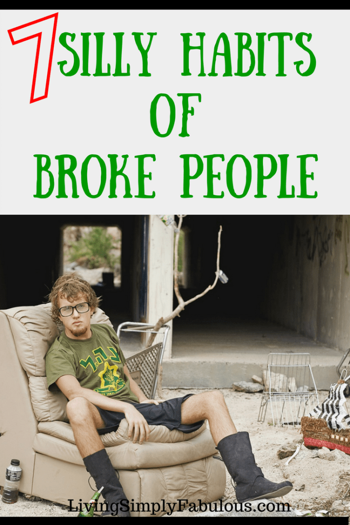 Seven silly habits of broke people. Actions people take that keep them broke and living paycheck to paycheck.