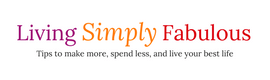 Living Simply Fabulous. Personal Finance. Make More Money. Live Your best life.