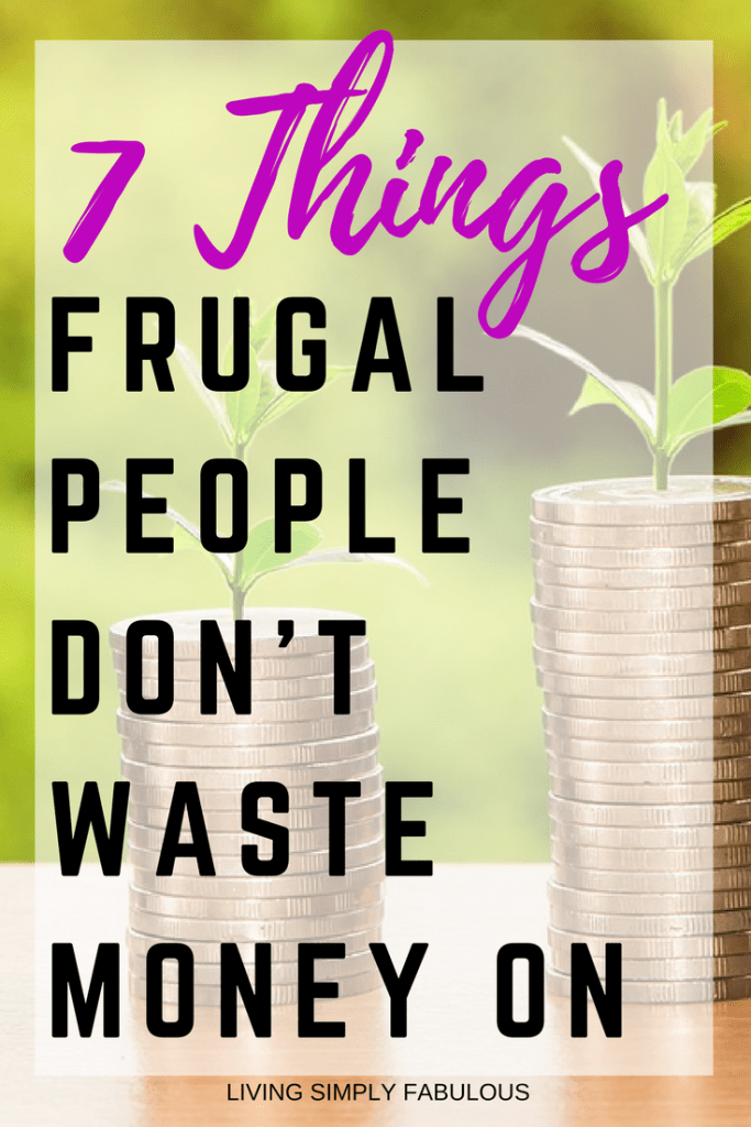 There are just some things frugal people will either not pay for or not spend a lot of money on. This is how they keep money in their pockets available for the things that really matter to them. Here is a list of 7 things frugal people don't pay for.