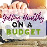 Easy Ways to Get Healthy on a Budget