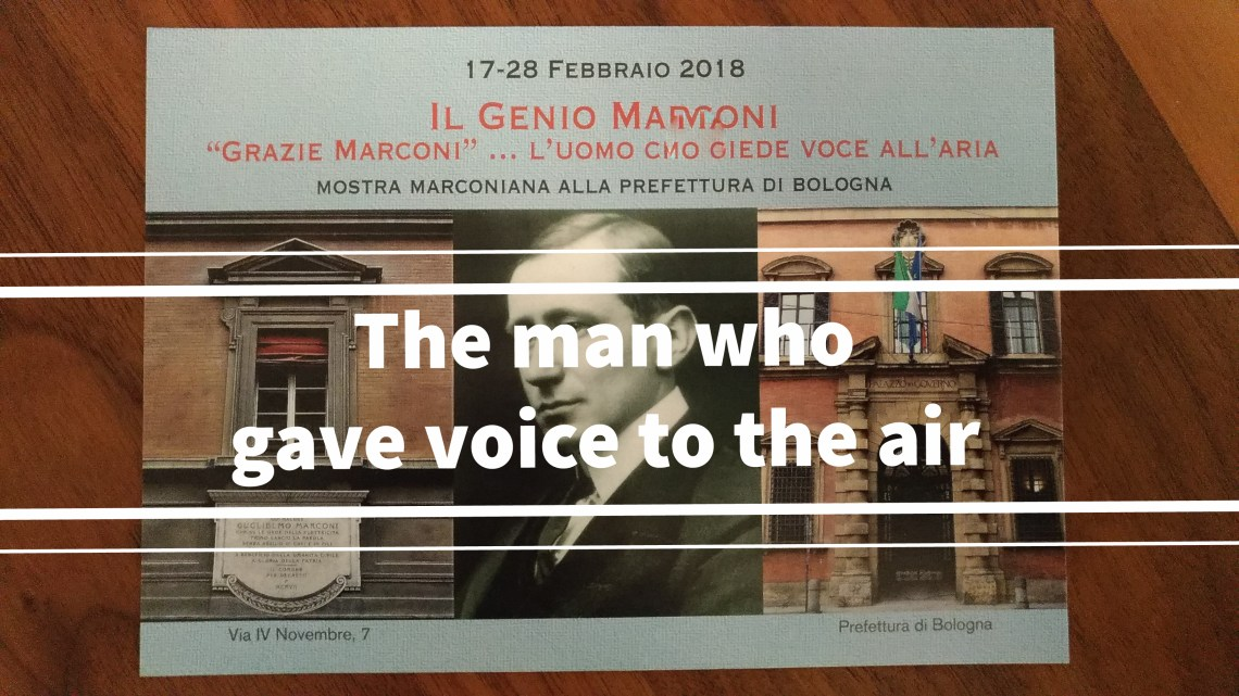 Connections to Marconi – the man who gave voice to the air