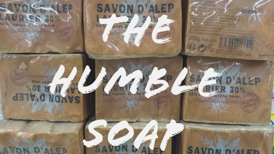 The humble soap – make soap not war  敘利亞阿勒比肥皂
