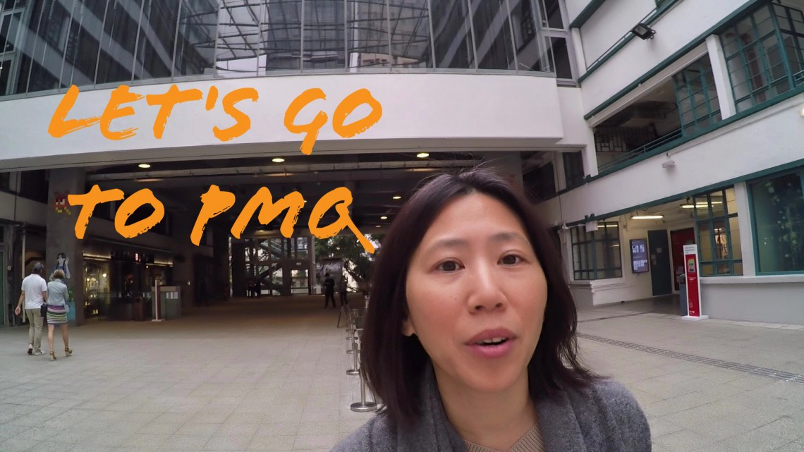 Let's go to PMQ in Hong Kong