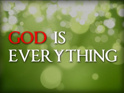 God Is Everything