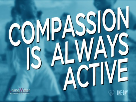 Compassion is Always Active