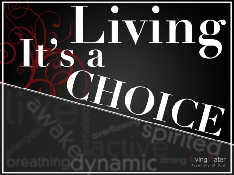 Living - It's A Choice