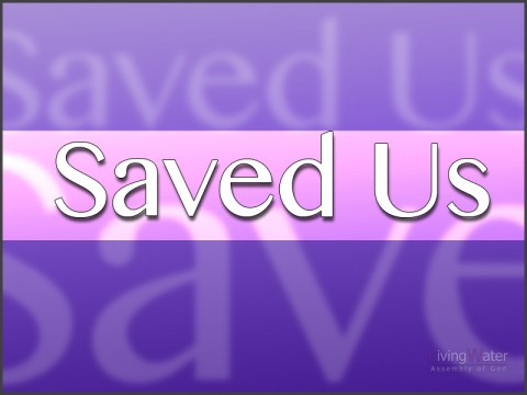 Saved Us