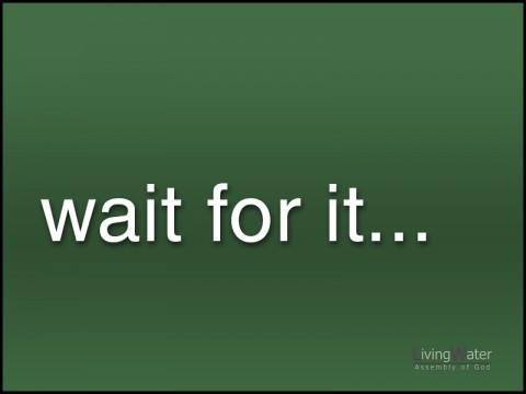 Wait for it...