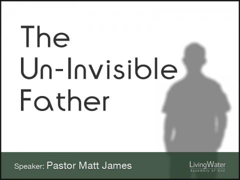 The Un-Invisible Father