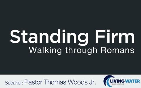 Standing Firm: Walking Through Romans