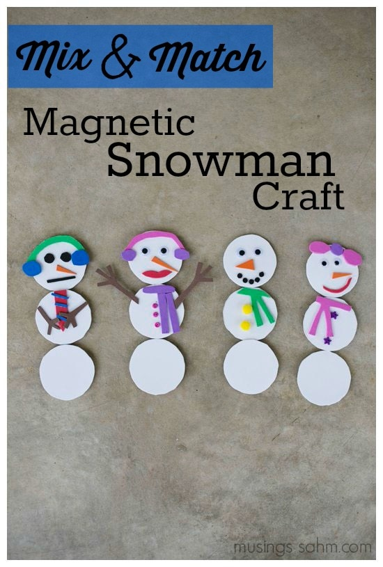 Mix and Match Magnetic Snowman Craft | Kids love assembling this fun craft, plus making endless combinations of fun, pretty, or silly snowmen later!