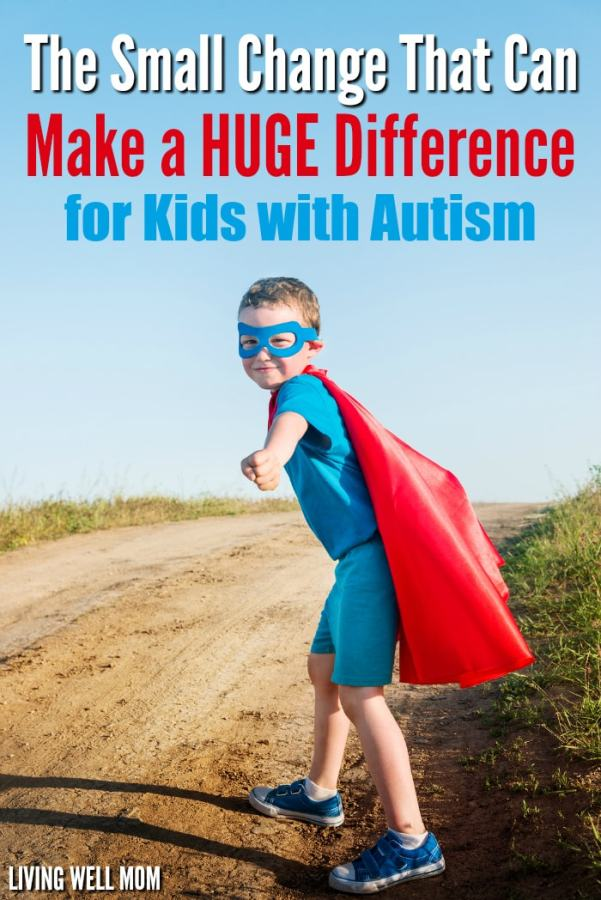 If your child has autism, here's one relatively simple thing to consider that can have huge benefits for him/her and it's not too difficult to implement either!