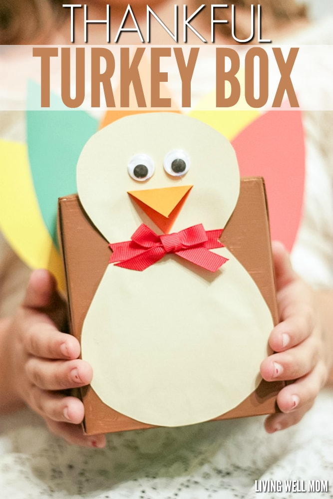 """Thankful Turkey Box - this Thanksgiving activity is a fun way to teach kids how to count blessings and discover how much you have to be thankful for. Add """"thankful"""" slips each day and open the box on Thanksgiving day!"""