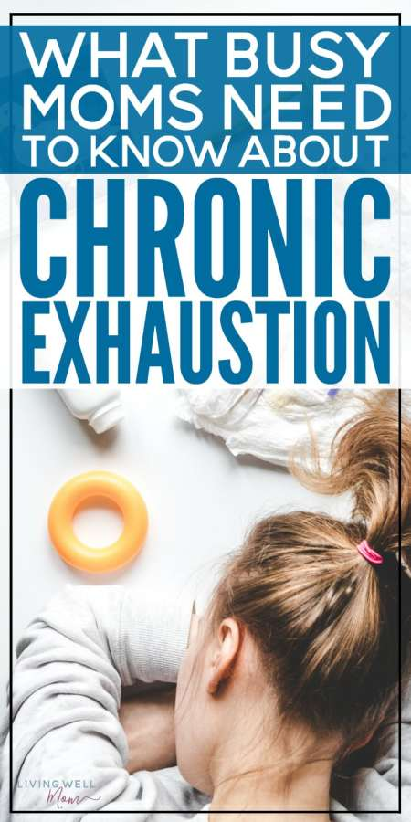 Exhaustion seems to go hand-in-hand with motherhood. But does it feel like you can never catch up on enough sleep or have enough energy? Here's what all moms should know about chronic exhaustion.