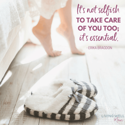 It's not selfish to take care of you too; it's essential. - Erika Bragdon