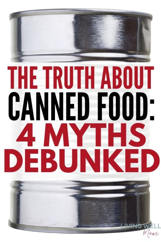 canned food, the truth about canned food, can myths