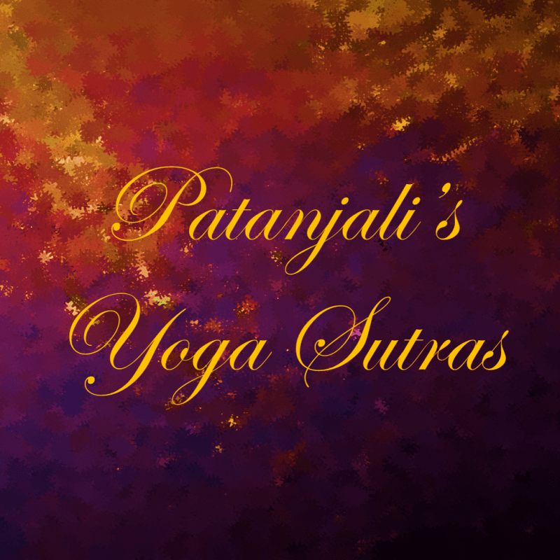 """""""And now, yoga"""" ~ Patanjali's Yoga Sutras: Introduction"""