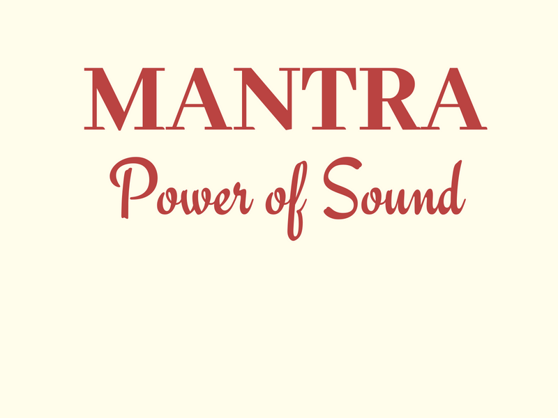 The Power of Mantra: Science & Spirituality