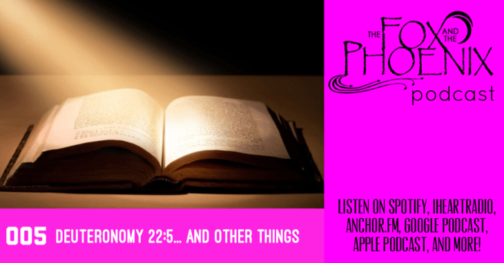 005 - Deuteronomy 22:5... and other things