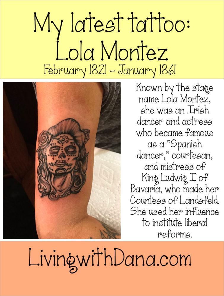 My latest tattoo: Lola Montez - Living with Dana