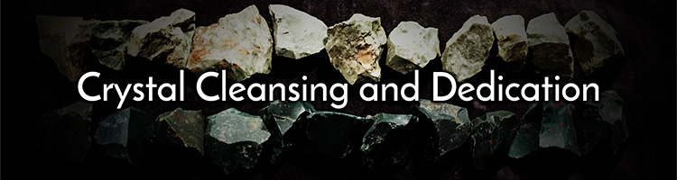 Crystal Cleansing and Dedication