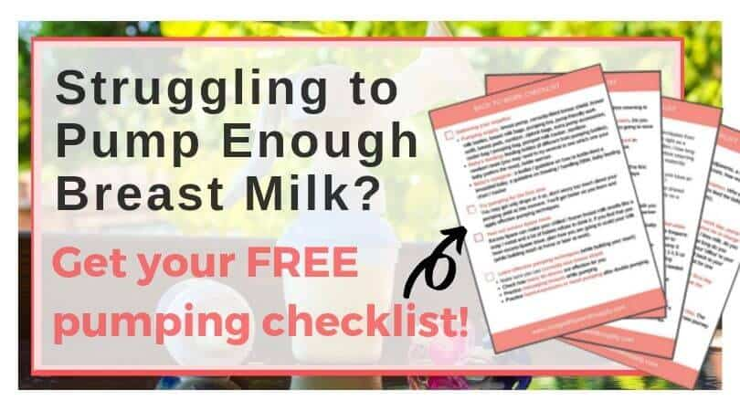 Are you struggling to pump enough milk? Don't miss important pumping tips! Get your FREE pumping checklist now.