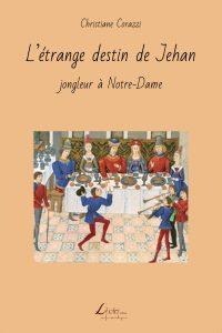 L'étrange destin de Jehan: jongleur à Notre-Dame