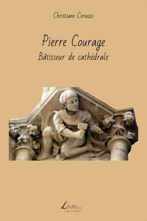 Pierre Courage : Bâtisseur de cathédrale