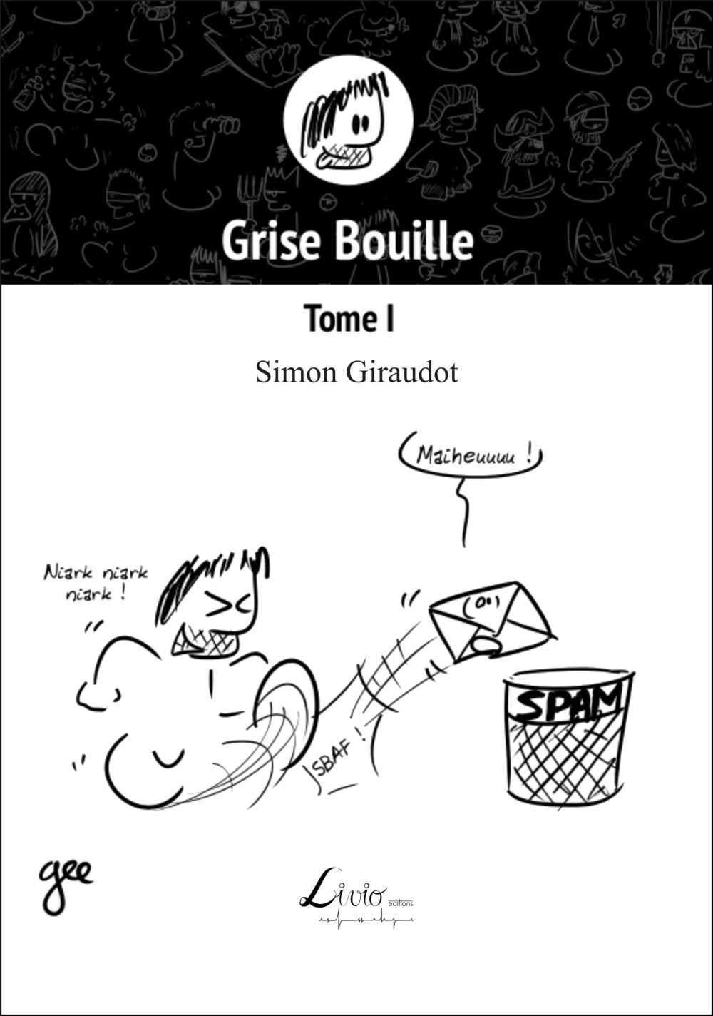 Grise Bouille – Tome I