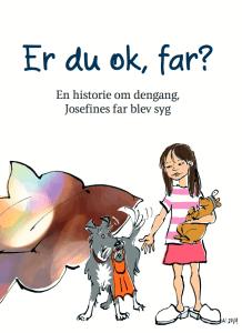 Er du ok, far? er en børnebog fortalt af en pige, da hendes far bliver alvorligt syg.