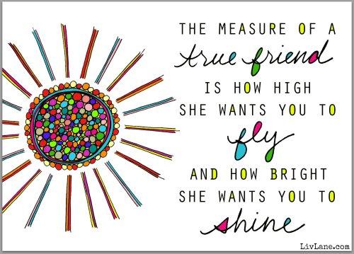 the measure of a true friend.