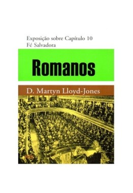 romanos vol. 10 fe salvadora d.m. lloyd-jones editora pes