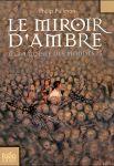"""Couverture du roman """"Le miroir d'ambre"""" de Philip Pullman, tome 3 de A la croisée des mondes"""