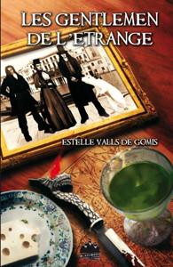 """Couverture du roman """"Les Gentlemen de l'Étrange"""" d'Estelle Valls de Gomis publié aux Black Book Editions"""