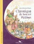 Chronique du bon roi Philibert Blanck