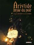 Aristide broie du noir Jeremie Almanza et Severine Gauthier