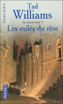 les-exiles-du-reve-tad-williams-autremonde-tome-5