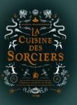 Livre La cuisine des sorciers d'Aurélia Beaupommier