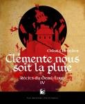 Couverture du roman Clémente nous soit la pluie de Chloé Chevalier, tome 4 des Récits du Demi-Loup
