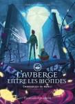 """Couverture du livre """"Embrouilles au menu !"""" de Jean-Luc Marcastel. Il s'agit du tome 2 de la série """"L'auberge entre les mondes"""""""