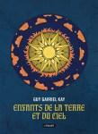 """Couverture du roman """"Les enfants de la terre et du ciel"""" de Guy Gavriel Kay paru aux éditions L'atalante"""