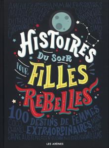 """Couverture du livre """"Histoires du soir pour filles rebelles"""" d'Elena Favilli et Francesca Cavallo"""
