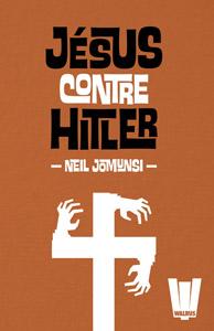 Couverture du roman Jésus contre Hitler de Neil Jomunsi
